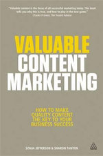 Valuable Content Marketing : How to Make Quality Content the Key to Your Business Success - Sonja Jefferson