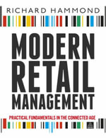 Modern Retail Management : Practical Retail Fundamentals in the Connected Age - Richard Hammond