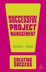 Successful Project Management : The Creating Success Series - Trevor L. Young