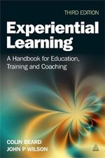 Experiential Learning : A Handbook for Education, Training and Coaching - Colin Beard
