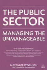 The Public Sector : Managing the Unmanageable - Alexander W. Stevenson