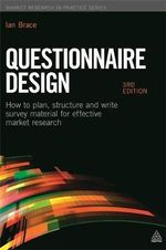 Questionnaire Design : How to Plan, Structure and Write Survey Material for Effective Market Research - Ian Brace