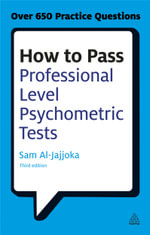 How to Pass Professional Level Psychometric Tests : Challenging Practice Questions for Graduate and Professional Recruitment - Sam Al-Jajjoka