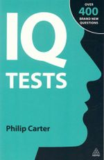 IQ Tests : Over 400 brand new questions - Philip Carter