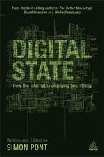 Digital State : How the Internet is Changing Everything - Simon Pont