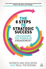 The 8 Steps to Strategic Success : Unleashing the Power of Engagement - Gerben Van Den Berg