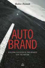 Auto Brand : Building Successful Car Brands for the Future - Anders Parment