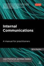 Internal Communications : A Manual for Practitioners - Liam FitzPatrick