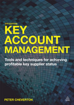 Key Account Management : Tools and Techniques for Achieving Profitable Key Supplier Status - Peter Cheverton