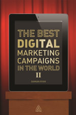 Best Digital Marketing Campaigns in the World II : Mastering the Art of Customer Engagement - Damian Ryan