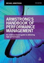 Armstrong's Handbook of Performance Management : An Evidence-Based Guide to Delivering High Performance - Michael Armstrong