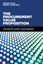 The Procurement Value Proposition : The Rise of Supply Management - Gerard Chick