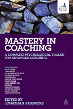 Mastery in Coaching : A Complete Psychological Toolkit for Advanced Coaching