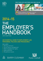 The Employer's Handbook 2014-15 : An Essential Guide to Employment Law, Personnel Policies and Procedures - Barry Cushway