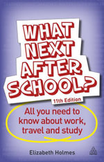 What Next After School? : All You Need to Know About Work, Travel and Study - Elizabeth Holmes