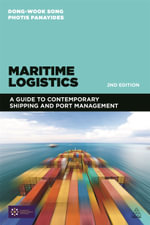 Maritime Logistics : A Guide to Contemporary Shipping and Port Management