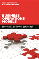 Business Operations Models : Becoming a Disruptive Competitor - Martin Christopher