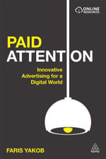 Paid Attention : Innovative Advertising for a Digital World - Faris Yakob