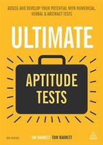 Ultimate Aptitude Tests : Assess and Develop Your Potential with Numerical, Verbal and Abstract Tests - Jim Barrett