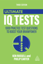 Ultimate IQ Tests : 1000 Practice Test Questions to Boost Your Brain Power - Ken Russell