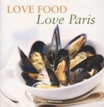 Love Food Love Paris - Kate Whiteman