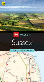 AA 50 Walks in Sussex - AA Publishing