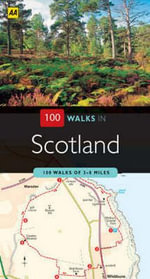 AA 100 Walks in Scotland - AA Publishing