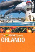 AA Pocket Guide Orlando : Regions and Best places to see - AA Publishing