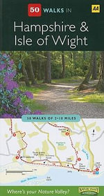 AA 50 Walks in Hampshire & The Isle of Wight - AA Publishing