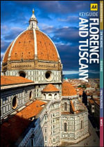 AA Key Guide Florence and Tuscany  : AA Key Guides - AA Publishing