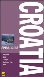 AA Spiral Guide Croatia : AA Spiral Guides - AA Publishing