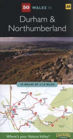 AA 50 Walks in Durham & Northumberland - AA Publishing
