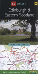AA 50 Walks Edinburgh & Eastern Scotland - AA Publishing