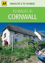 AA 30 Walks in Cornwall - AA Publishing