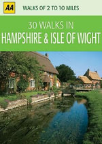 AA 30 Walks in Hampshire & the Isle of Wight - AA Publishing