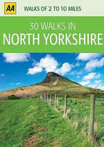 AA 30 Walks in North Yorkshire - AA Publishing