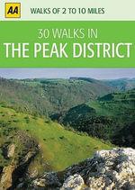 AA 30 Walks in Peak District : AA 30 Walks In... - AA Publishing