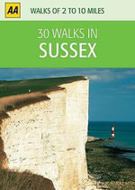 AA 30 Walks in Sussex - AA Publishing