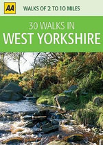 AA 30 Walks in West Yorkshire - AA Publishing