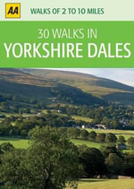 AA 30 Walks in Yorkshire Dales - AA Publishing