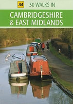 AA 30 Walks in Cambridgeshire & East Midlands - AA Publishing