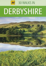 AA 30 Walks in Derbyshire - AA Publishing