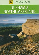 AA 30 Walks in Durham & Northumberland - AA Publishing