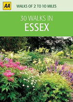 AA 30 Walks in Essex : AA 30 Walks in - AA Publishing