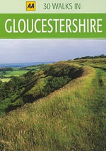 AA 30 Walks in Gloucestershire - AA Publishing