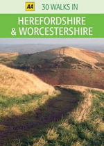 AA 30 Walks in Herefordshire & Worcestershire - AA Publishing