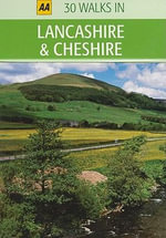 AA 30 Walks in Lancashire & Cheshire - AA Publishing