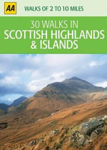 AA 30 Walks in Scottish Highlands & Islands - AA Publishing