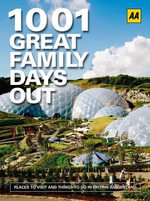 AA 1001 Family Days Out in Btitain - AA Publishing