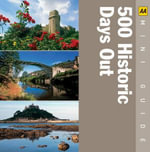 AA Mini Guides : 500 Historical Days Out - AA Publishing